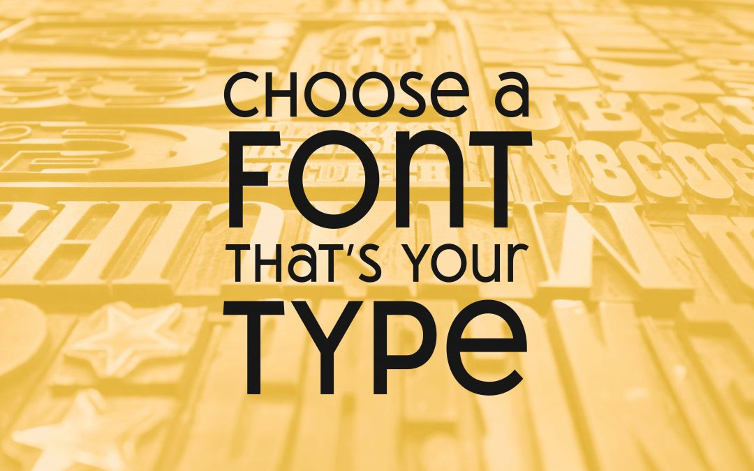 Is your font…your type?